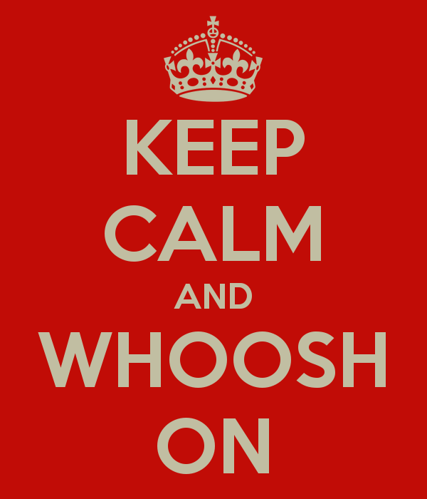 keep-calm-and-whoosh-on.jpg